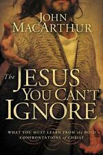 The Jesus You Can't Ignore: What You Must Learn from the Bold Confrontations of