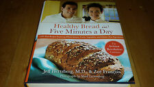 Healthy Bread in Five Minutes a Day: 100 New Recipes Featuring Whole Grains, Fru