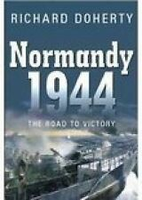Normandy 1944: The Road to Victory,VERYGOOD Book