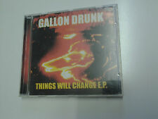 Gallon Drunk Things Will Change EP CD