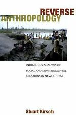 Reverse Anthropology: Indigenous Analysis of Social and Environmental Relations
