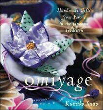 Omiyage : Handmade Gifts from Fabric in the Japanese Tradition, Kumiko Sudo, Goo