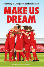 Make Us Dream - The Story of Liverpool FC 2013/2014 Season - Reds Football book