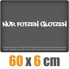 Nur Fotzen glotzen  chf0200 weiß 60 x 6cm Heckscheibenaufkleber Scheibe Auto Car