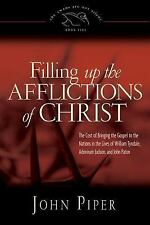 Filling up the Afflictions of Christ (Paperback Edition): The Cost of Bringing