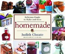 Homemade : Delicious Foods to Make and Give by Judith Choate (2004, Hardcover)