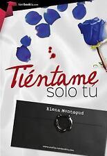 Tiéntame Sólo Tú by Elena Montagud López (2015, Paperback)
