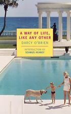 New York Review Books Classics: A Way of Life, Like Any Other by Darcy...