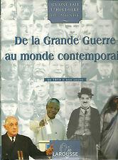 DE LA GRANDE GUERRE AU MONDE CONTEMPORAIN - DE 1914 A NOS JOURS