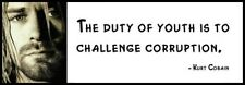 Wall Quote - KURT COBAIN - The Duty of Youth Is to Challenge Coruption