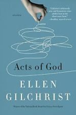 Acts of God by Ellen Gilchrist (2014, Hardcover)