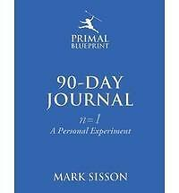 The Primal Blueprint 90-Day Journal: A Personal Experiment (n=1), Sisson, Mark,