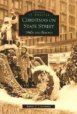Christmas on State Street: 1940's and Beyond (IL) (Images of America)