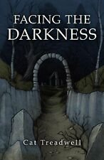 Facing the Darkness by Cat Treadwell (Paperback, 2013)