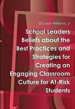 School Leaders Beliefs about the Best Practices and Strategies for Creating...