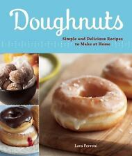 Doughnuts: Simple and Delicious Recipes to Make at Home by Ferroni, Lara