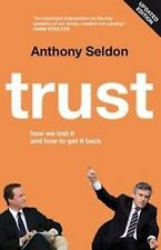 Trust How We Lost it and How to Get it Back by Seldon, Anthony ( Author ) ON Sep
