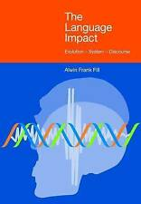 The Language Impact: Evolution -System -Discourse, Alwin Frank Fill, Very Good,