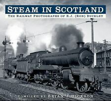Steam in Scotland: The Railway Photographs of R.J. (Ron) Buckley, , New Books