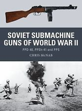 SOVIET SUBMACHINE GUNS OF WORLD WAR II - CHRIS MCNAB (PAPERBACK) NEW