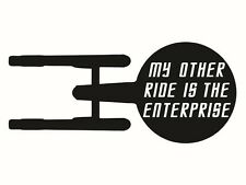 Star Trek My Other Ride is the Enterprise Sticker / Decal - Choose Size & Color