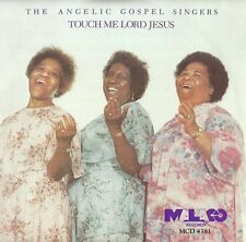 ANGELIC GOSPEL SINGERS-TOUCH ME LORD JESUS  CD NEW