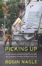 PICKING UP Streets NYC Sanitation Workers ROBIN NAGLE book garbage trucks NYU