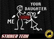 ME & YOUR DAUGHTER BJ STICKER DECAL SUIT CARAVAN CAMPER 4X4 CAMPING KOMBI VW BUS