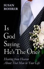 Is God Saying He's the One? : Hearing from Heaven about That Man in Your Life...