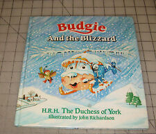 """1991 BUDGIE AND THE BLIZZARD By HRH The Duchess of York """"Fergie"""" HC Book"""