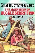 Great Illustrated Classics: The Adventures of Huckleberry Finn Great Illustrate…