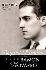 Beyond Paradise: The Life of Ramon Novarro (Hollywood Legends) by Soares, André