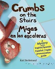 Crumbs on the Stairs - Migas en Las Escaleras : A Mystery in English and...