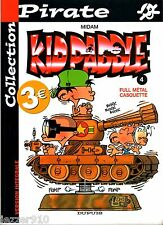 KID PADDLE n°4 - FULL METAL CASQUETTE ¤ 2003 COLLECTION PIRATE dupuis