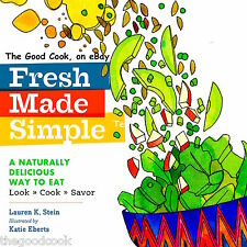 Fresh Made Simple Easy Fresh Food A Naturally Delicious Way To Eat Cookbook New