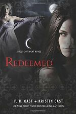 Redeemed: A House of Night Novel (House of Night Novel by P. C. Cast (Hardcover)