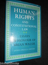 Human Rights and Constitutional Law: Essays in Honour of Brian Walsh - 1992-1st