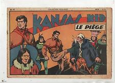Collection Wild West KANSAS KID n°41. Le Piège - Sage 1949. COSSIO