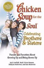 Chicken Soup for the Soul Celebrating Brothers and Sisters: Funnies and Favorit