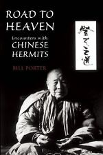 Road to Heaven : Encounters with Chinese Hermits by Red Pine and Bill Porter...