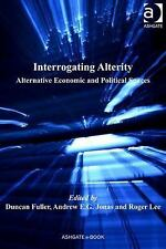 NEW - Interrogating Alterity: Alternative Economic and Political Spaces