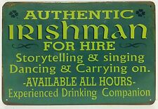 Authentic Irishman For Hire Vintage Metal Sign Home Garage Workshop Pub Studio