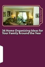 36 Home Organizing Ideas for Your Family Around the Year by Barbara Tischler...