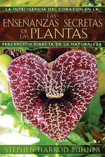 Las Enseñanzas Secretas de las Plantas : La Inteligencia del Corazón en la...