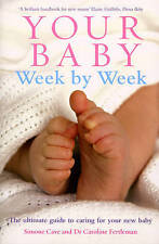 Excellent cond Your Baby Week by Week by Simone Cave & Dr Caroline Fertleman
