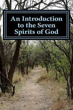An Introduction to the Seven Spirits of God: Friends You Need for the Journey...