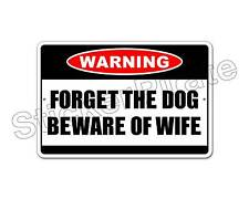 "*Aluminum* Forget The Dog Beware Of Wife Warning 8"" x 12"" Funny Metal Sign NS"