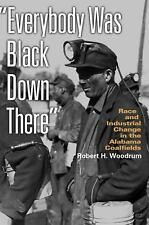 EVERYBODY WAS BLACK DOWN THERE NEW PAPERBACK BOOK