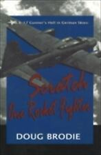 A B-17 Gunner's Hell in German Skies : Scratch One Rocket Fighter by Doug...