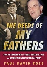 The Deeds of My Fathers: How My Grandfather and Father Built New York and Create